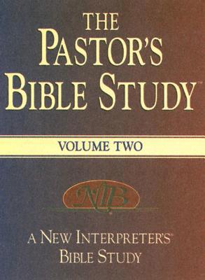 The Pastor's Bible Study(r) Volume Two: A New Interpreter's(r) Bible Study Resource - Farmer, David A (Editor), and Brisson, E Carson, and Minor, Mitzi