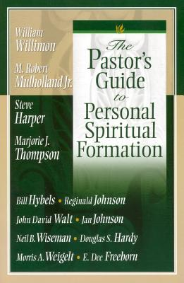 The Pastor's Guide to Personal Spiritual Formation - Willimon, William H