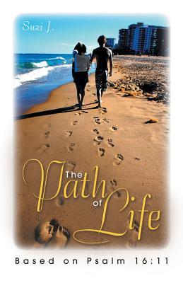 The Path of Life: Based on Psalm 16:11 - J, Suzi