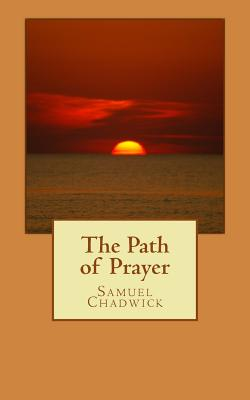 The Path of Prayer - Chadwick, Samuel