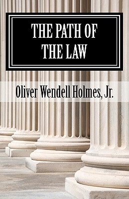 The Path of the Law - Childress, Steven Alan (Introduction by), and Holmes Jr, Oliver Wendell