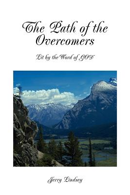 The Path of the Overcomers: Lit by the Word of God - Lindsey, Jerry