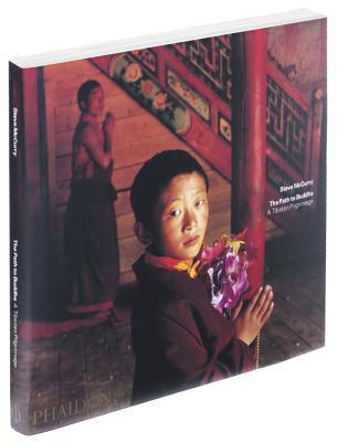 The Path to Buddha: A Tibetan Pilgrimage - McCurry, Steve (Photographer), and Thurman, Robert
