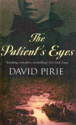 The Patient's Eyes - Pirie, David