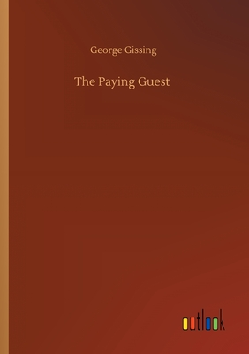 The Paying Guest - Gissing, George