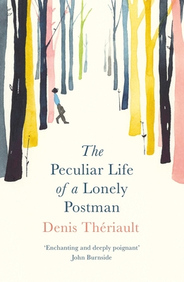 The Peculiar Life of a Lonely Postman - Theriault, Denis, and Hawke, Liedewy (Translated by)