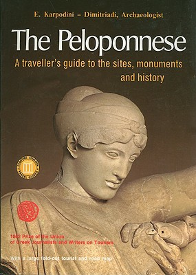 The Peloponnese: A Traveller's Guide to the Sites, Monuments and History - Karpodini-Dimitriadi, E