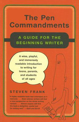 The Pen Commandments: A Guide for the Beginning Writer - Frank, Steven