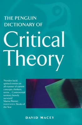 The Penguin Dictionary of Critical Theory - Macey, David