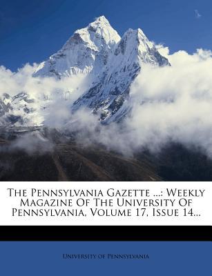 The Pennsylvania Gazette ...: Weekly Magazine of the University of Pennsylvania, Volume 19, Issue 2... - Pennsylvania University