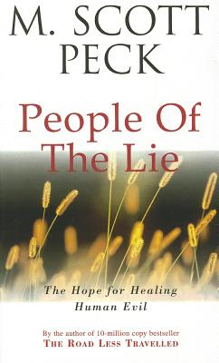 The People of the Lie: Hope for Healing Human Evil - Peck, M. Scott