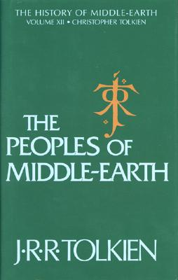 The Peoples of Middle-Earth - Tolkien, J R R