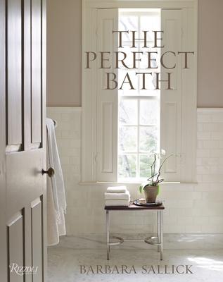 The Perfect Bath - Sallick, Barbara