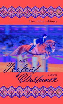 The Perfect Distance - Whitney, Kim Ablon