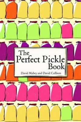 The Perfect Pickle Book - Collison, David