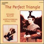 The Perfect Triangle/Northumbrian Small Pipes