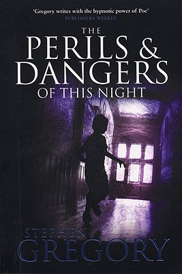 The Perils and Dangers of This Night - Gregory, Stephen