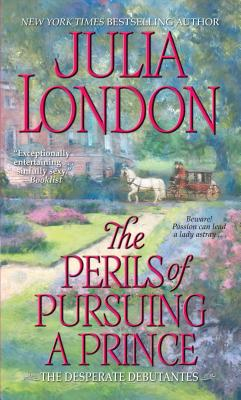 The Perils of Pursuing a Prince - London, Julia
