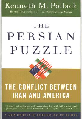The Persian Puzzle: The Conflict Between Iran and America - Pollack, Kenneth M