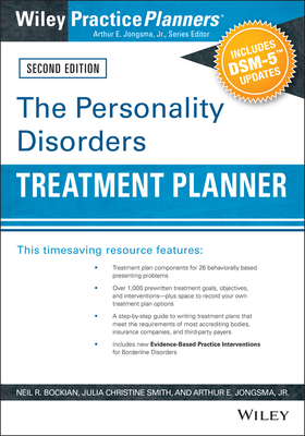 The Personality Disorders Treatment Planner: Includes DSM-5 Updates - Bockian, Neil R., and Jongsma, Arthur E., Jr., and Smith, Julia C.