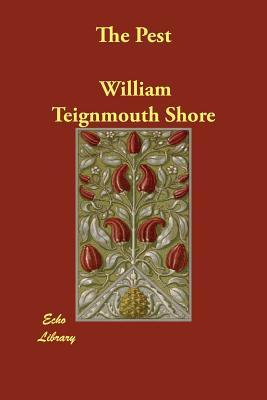 The Pest - Shore, William Teignmouth