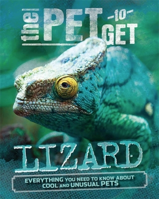 The Pet to Get: Lizard - Colson, Rob