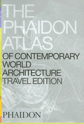 The Phaidon Atlas of Contemporary World Architecture - Phaidon Press (Creator)