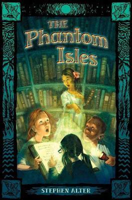The Phantom Isles - Alter, Stephen
