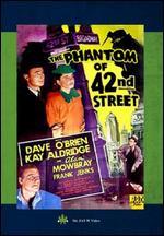 The Phantom of 42nd Street - Albert Herman; Martin E. Mooney