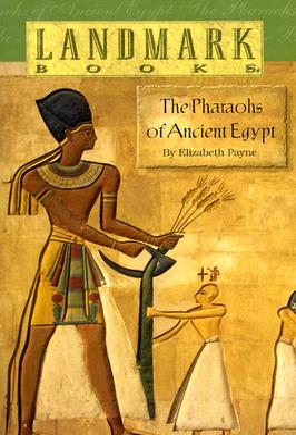 The Pharaohs of Ancient Egypt - Payne, Elizabeth