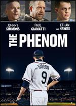 The Phenom - Noah Buschel