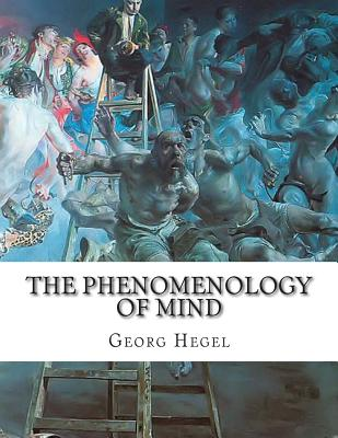 The Phenomenology of Mind - Hegel, Georg Wilhelm Friedrich, and Baillie, J B (Translated by)