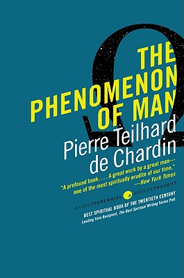 The Phenomenon of Man - Teilhard de Chardin, Pierre