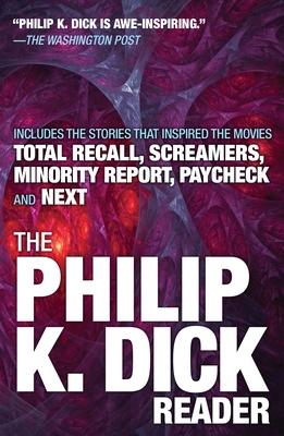 The Philip K. Dick Reader - Dick, Philip K