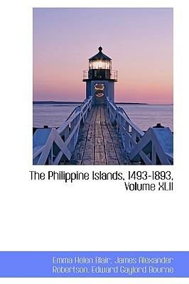 The Philippine Islands, 1493-1893, Volume XLII - Blair, Emma Helen