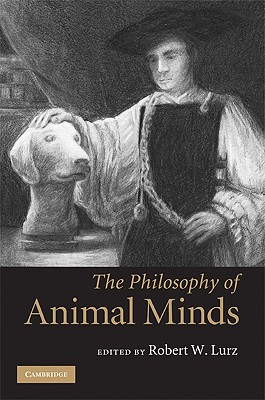 The Philosophy of Animal Minds - Lurz, Robert W, Professor (Editor)