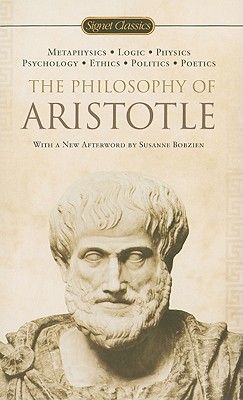 The Philosophy of Aristotle - Aristotle, and Bambrough, Renford (Commentaries by), and Wardman, A E (Translated by)