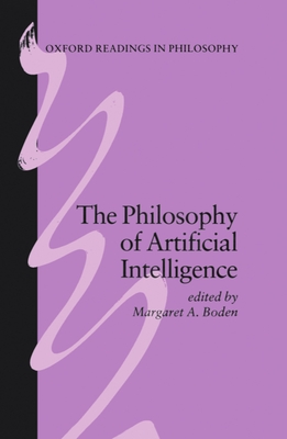 The Philosophy of Artificial Intelligence - Boden, Margaret A (Editor)