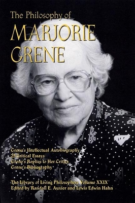 The Philosophy of Marjorie Grene - Auxier, Randall E (Editor), and Hahn, Lewis Edwin, Professor (Editor)