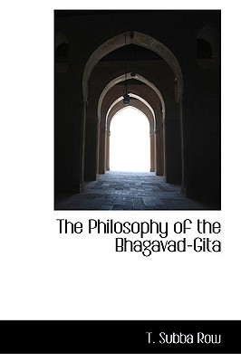 The Philosophy of the Bhagavad-Gita - Row, T Subba