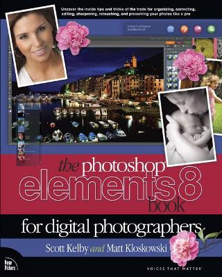 The Photoshop Elements 8 Book for Digital Photographers - Kelby, Scott