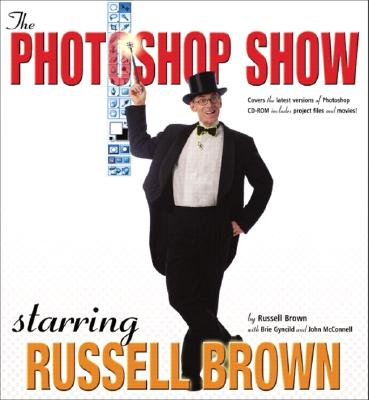 The Photoshop Show Starring Russell Brown - Brown, Russell