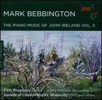 The Piano Music of John Ireland, Vol. 3 - Mark Bebbington (piano)