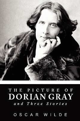 The Picture of Dorian Gray and Three Stories - Wilde, Oscar