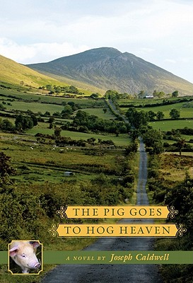 The Pig Goes to Hog Heaven - Caldwell, Joseph