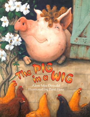 The Pig in a Wig - MacDonald, Alan