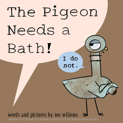 The Pigeon Needs a Bath! -