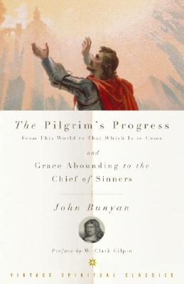 The Pilgrim's Progress and Grace Abounding to the Chief of Sinners - Bunyan, John