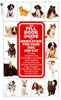 The Pill Book Guide to Medication for Your Dog and Cat - Roby, Kate