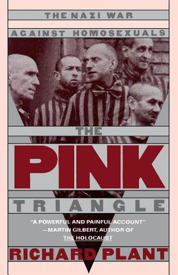 The Pink Triangle: The Nazi War Against Homosexuals - Plant, Richard